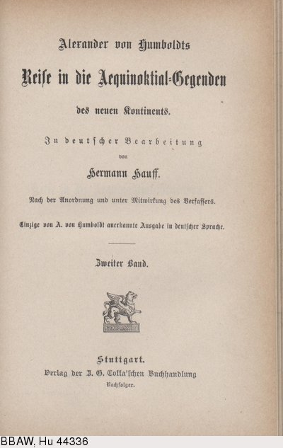 Humboldt, Alexander von: Reise in die Aequinoktial-Gegenden des neuen Kontinents. Bd. 2. Übers. v. Hermann Hauff. Stuttgart, 1859.