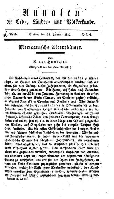 Humboldt, Alexander von: Mexicanische Alterthümer. In: Annalen der Erd-, Länder- und Völkerkunde. Bd. 11,  H. 4 (1835), S. 321-325.