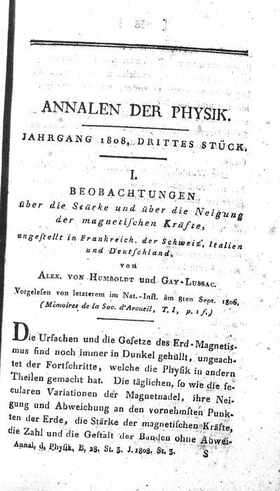 Humboldt, Alexander von: Beobachtungen über die Stärke und über die Neigung der magnetischen Kräfte, angestellt in Frankreich, der Schweiz, Italien und Deutschland. In: Annalen der Physik, Bd. 28, St. 3, (1808), S. 257-276.