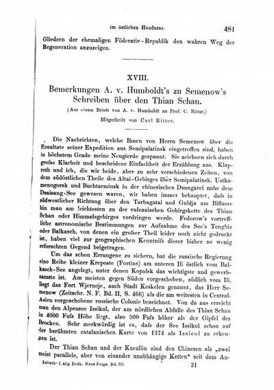 Humboldt, Alexander von: Bemerkungen [...] zu Semenow's Schreiben über den Thian Schan. [...] Mitgetheilt von Carl Ritter. In: Zeitschrift für allgemeine Erdkunde, Bd. 3 (1857), S. 481-483.