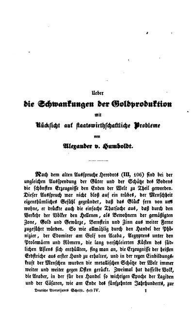 Humboldt, Alexander von: Ueber die Schwankungen der Goldproduktion mit Rücksicht auf staatswirthschaftliche Probleme. In: Deutsche Vierteljahrs Schrift, Bd. 1, H. IV (1838), S. 1-40.