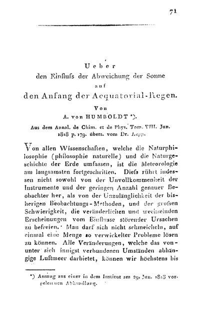 Humboldt, Alexander von: Über den Einfluß der Abweichung der Sonne auf den Anfang des Aequatorialregens. In: Journal für Chemie und Physik, Bd. 24 (1818), S. 71-84.
