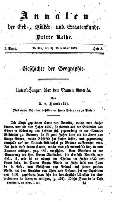 Humboldt, Alexander von: Untersuchungen über den Namen Amerika. In: Annalen der Erd-, Völker- und Staatenkunde, Bd. 1 H. 3 (1835), S. 209-212.