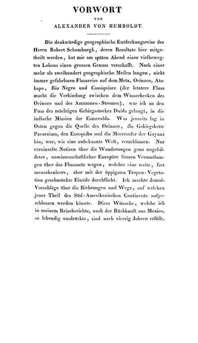 Humboldt, Alexander von: Vorwort von Alexander von Humboldt; Über einige sehr wichtige Punkte der Geographie Guayana's von Alexander von Humboldt. In: Schomburgk, O. A.: Robert Hermann Schomburgk's Reisen in Guiana und am Orinoko während der Jahre 1835-1839. Leipzig, 1841, S. XV-XXIII; S. 1-39.