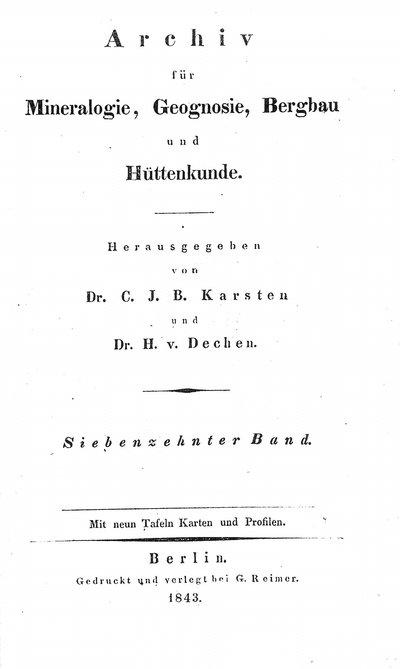 Humboldt, Alexander von: [Mitteilung über den früheren Goldbergbau in Westindien]. In: Archiv für Mineralogie, Geognosie, Bergbau und Hüttenkunde, Bd. 17 (1843), S. 641-647.