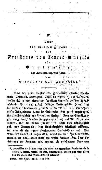Humboldt, Alexander von: Ueber den neusten Zustand des Freistaats von Centro-Amerika oder Guatemala. In: Herta, Bd. 6 (1826), S. 131-161.